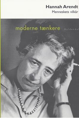 Menneskets vilkår Hannah Arendt 9788702003468
