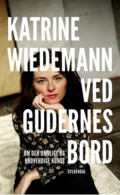 Ved gudernes bord Katrine Wiedemann 9788702207002