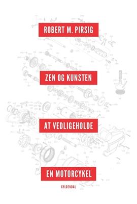 Zen og kunsten at vedligeholde en motorcykel Robert M. Pirsig 9788702181197