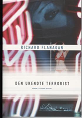 Den ukendte terrorist Richard Flanagan 9788779733138