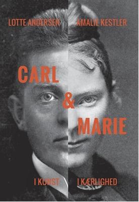 Carl & Marie Amalie Kestler, Lotte Andersen 9788702224481