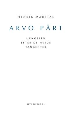 Arvo Pärt Henrik Marstal 9788702064384