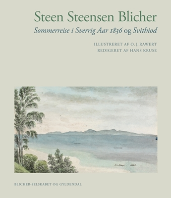 Sommerreise i Sverrig Aar 1836/Svithiod Steen Steensen Blicher 9788702120660