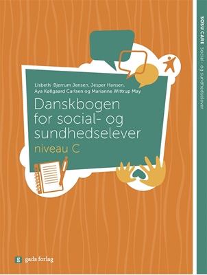 Danskbogen - Niveau C Marianne Wittrup May, Aya Køllgaard Carlsen, Jesper Hansen, Lisbeth Bjerrum Jensen 9788712051527