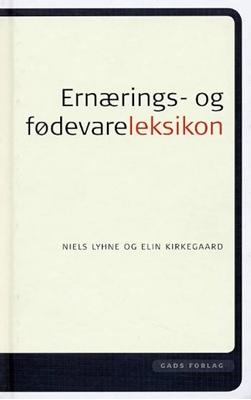 Ernærings- og fødevareleksikon Elin Kirkegaard, Niels Lyhne 9788712036395