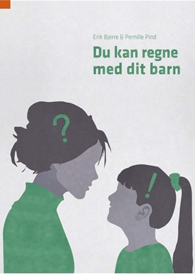 Du kan regne med dit barn Erik Bjerre, Pernille Pind 9788792435231