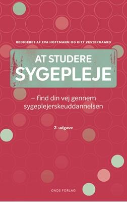 At studere sygepleje Kitt Vestergaard, Redigeret af Eva Hoffmann 9788712055198