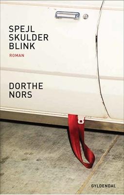 Spejl, skulder, blink Dorthe Nors 9788702189391