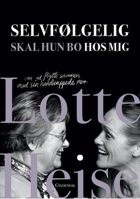 Selvfølgelig skal hun bo hos mig Lotte Heise, Tina Bryld 9788702175776