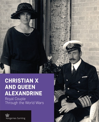 Christian X and Queen Alexandrine - engelsk udgave  9788793229440