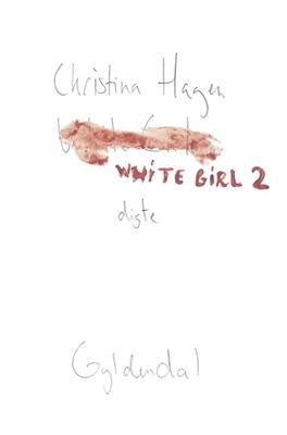 White Girl 2 Christina Hagen 9788702238266