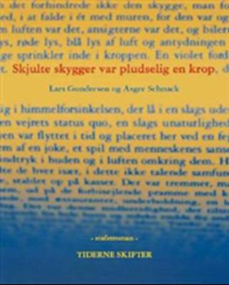 Skjulte skygger var pludselig en krop Lars Gundersen, Asger Schnack 9788779733060