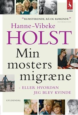Min mosters migræne Hanne-Vibeke Holst 9788702154931