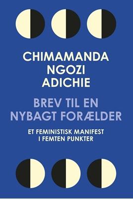Brev til en nybagt forælder Chimamanda Ngozi Adichie 9788702233506
