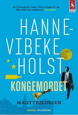 Kongemordet Hanne-Vibeke Holst 9788702154955