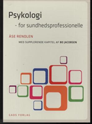 Psykologi for sundhedsprofessionelle Åse Renolen 9788712046103