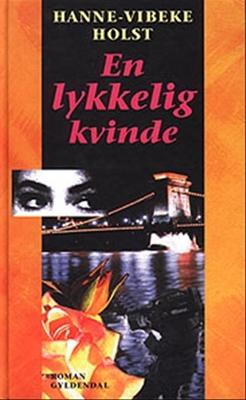 En lykkelig kvinde Hanne-Vibeke Holst 9788700397682