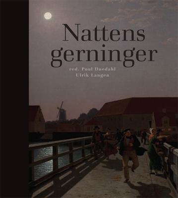 Nattens gerninger Ulrik Langen, Poul Duedahl m.fl. 9788712048961