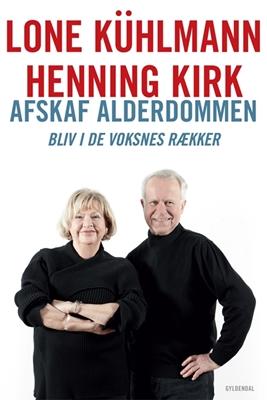 Afskaf alderdommen Henning Kirk, Lone Kühlmann 9788702118421