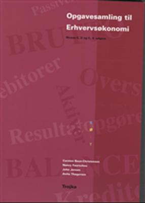Opgavesamling Erhvervsøkonomi - Niveau E, D & C, 3. udg. Carsten Baun-Christensen m.fl. 9788792098269
