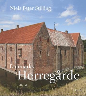 Danmarks herregårde Niels Peter Stilling 9788702132472