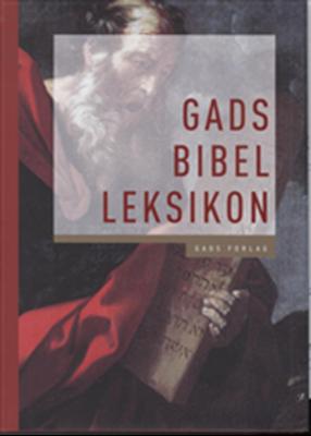 Gads bibelleksikon Geert Hallbäck, Hans Jørgen Lundager Jensen (Red). 9788712040538
