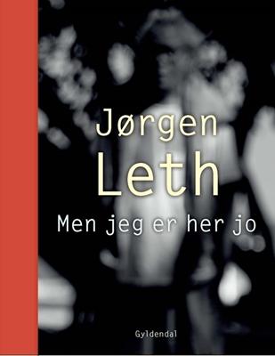 Men jeg er her jo Jørgen Leth 9788702240610