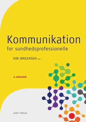 Kommunikation - for sundhedsprofessionelle Red: Kim Jørgensen 9788712055389