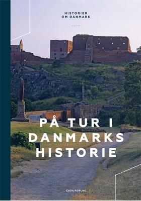 På tur i Danmarks historie Søren Olsen 9788712055075