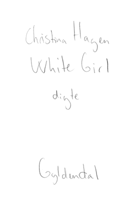 White Girl Christina Hagen 9788702129144