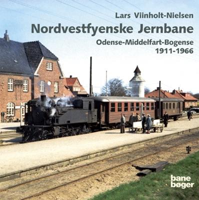 Nordvestfyenske Jernbane Lars Viinholt-Nielsen 9788791434310