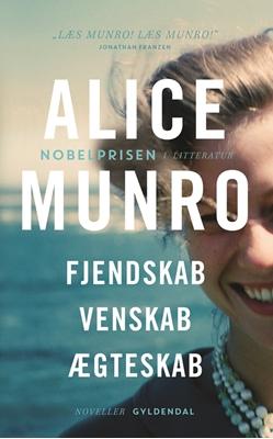 Fjendskab, Venskab, Ægteskab Alice Munro 9788702192001