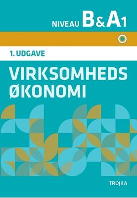 Virksomhedsøkonomi niveau B. A1, bind 1 - Grundbog Claus Mønsted 9788771540918