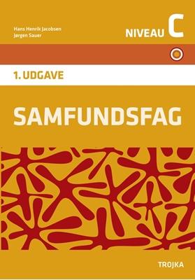 Samfundsfag, Niveau C - Grundbog Hans Henrik Jacobsen, Jørgen Sauer 9788771540222