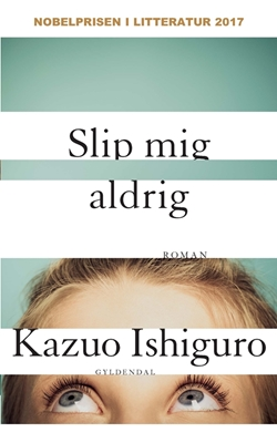 Slip mig aldrig Kazuo Ishiguro 9788702259384