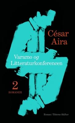 Varamo + Litteraturkonferencen César Aira 9788779737839