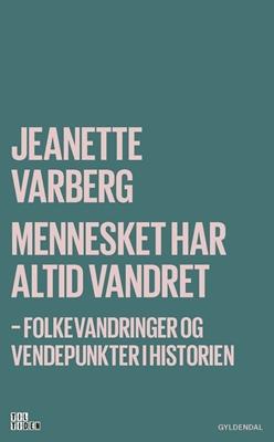 Mennesket har altid vandret Jeanette Varberg 9788702227192
