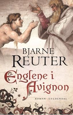 Englene i Avignon Bjarne Reuter 9788702171464