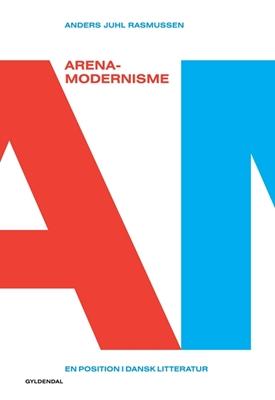 Arena-modernisme Anders Juhl Rasmussen 9788702126174