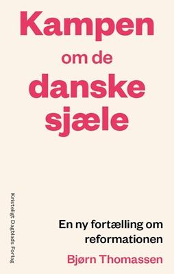 Kampen om de danske sjæle Bjørn Thomassen 9788774673644