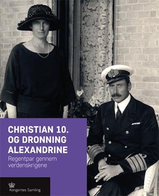 Christian 10. og Dronning Alexandrine  9788793229433