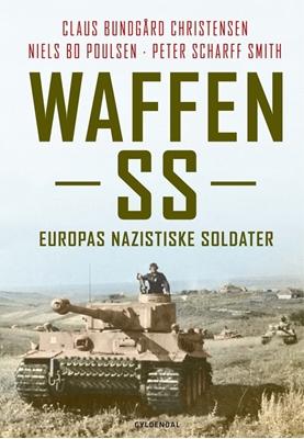 Waffen SS Claus Bundgård Christensen, Peter Scharff Smith, Niels Bo Poulsen 9788702096484