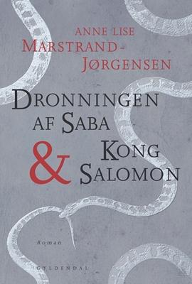 Dronningen af Saba & Kong Salomon Anne Lise Marstrand-Jørgensen 9788702172553
