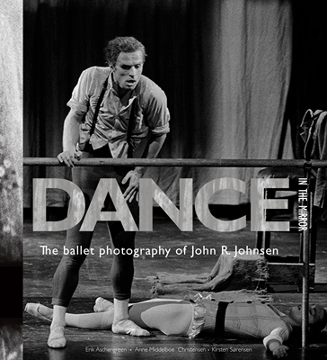 Dance in the mirror John R. Johnsen, Erik Aschengreen, Kirsten Sørensen, Anne Middelboe Christensen 9788712047773