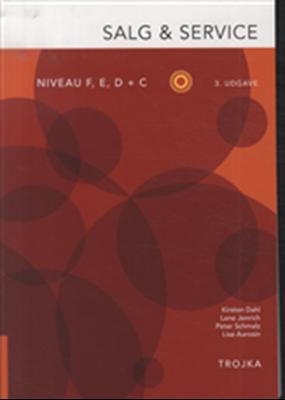Salg og service, Niveau  E, D og C Peter Schmalz, Kirsten Dahl 9788792098870