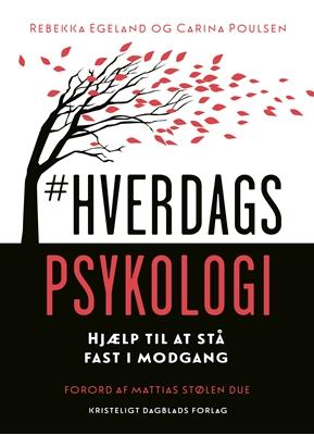 #Hverdagspsykologi Rebekka Egeland, Carina Poulsen 9788774673439