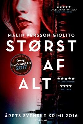 Størst af alt Malin Persson Giolito 9788702261677