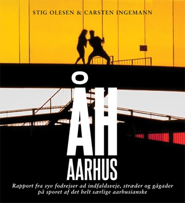 Åh, Aarhus Stig Olesen, Carsten Ingemann 9788712053101