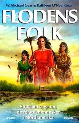 Flodens folk Kathleen O\'Neal Gear, W. Michael Gear 9788721036270