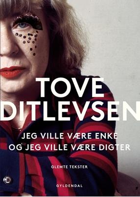 Jeg ville være enke, og jeg ville være digter Tove Ditlevsen 9788702172829
